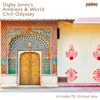 Digby Jones's Ambient & World Chill Odyssey