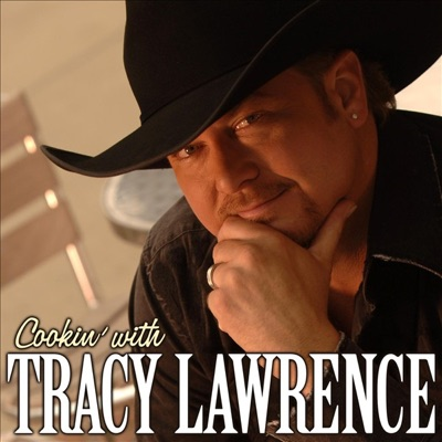 Cooking With Tracy Lawrence - Tracy Lawrence