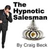 Craig Beck - The Hypnotic Salesman: Subliminal Sales Techniques artwork