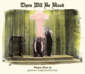 There Will Be Blood (Music from the Motion Picture)