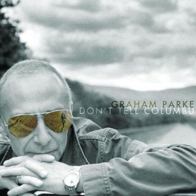 Don't Tell Columbus - Graham Parker
