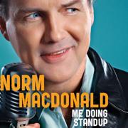 Me Doing Standup - Norm MacDonald - Norm MacDonald