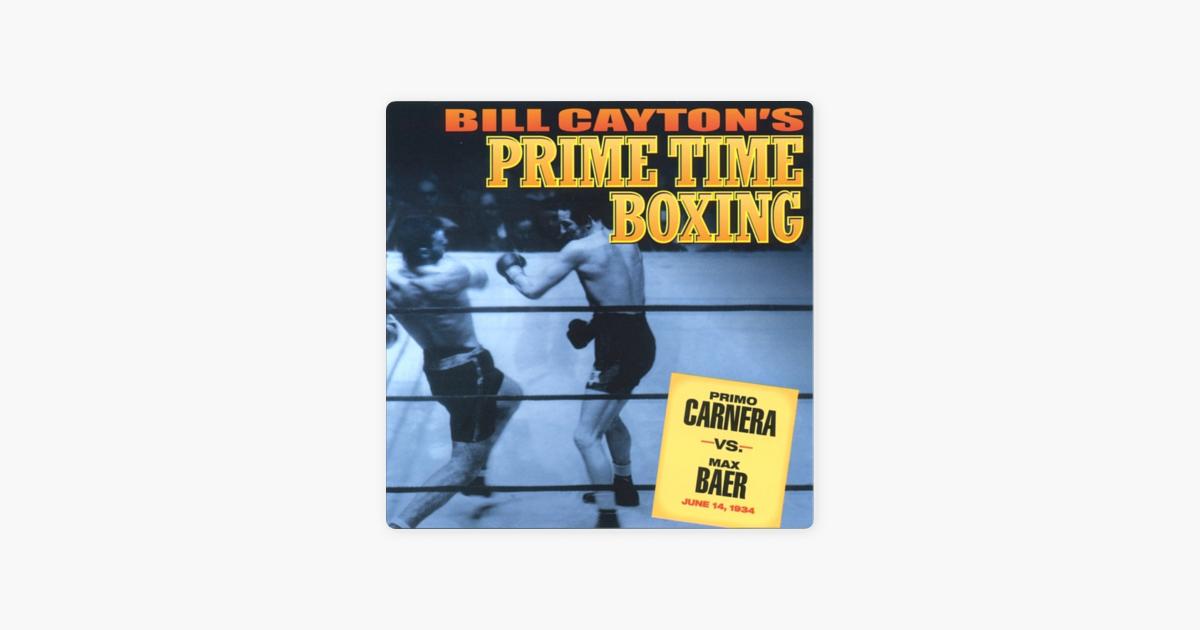 Primo Carnera Vs  Max Baer: Bill Cayton's Prime Time Boxing (Unabridged)