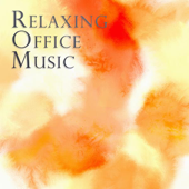 Office Music - Relaxing Background for a Harmonious Work Place, Improved Relationship, Calm Waiting Room & Enjoyable Productivity