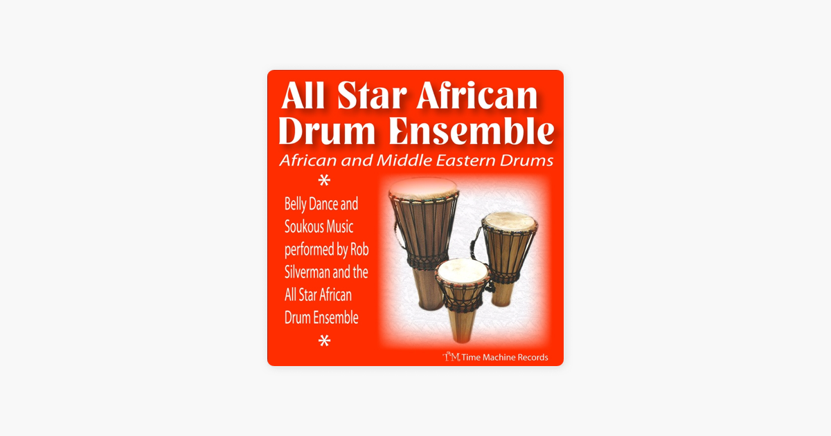 ‎African and Middle Eastern Drums: Belly Dance and Soukous Music by All  Star African Drum Ensemble on iTunes