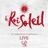 Le Roi Soleil - De Versailles à Monaco (La comédie musicale) [Live]