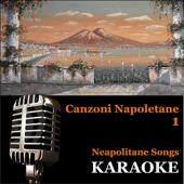 Karaoke - Neapolitan Songs: Canzoni Napoletane, Vol. 1