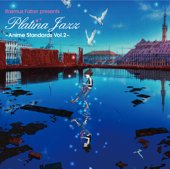 Anime Standards, Vol. 2-Platina Jazz