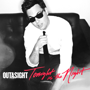 Outasight - Tonight Is the Night