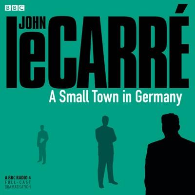 A Small Town in Germany (BBC Radio 4 Drama) (Abridged)