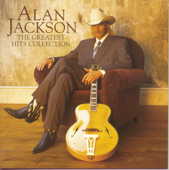 Alan Jackson: The Greatest Hits Collection