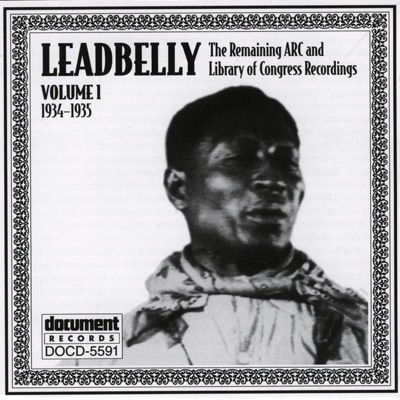 The Remaining ARC and Library of Congress Recordings, Vol. 1 (1934-1935) - Lead Belly