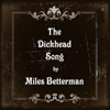The Dickhead Song - Miles Betterman