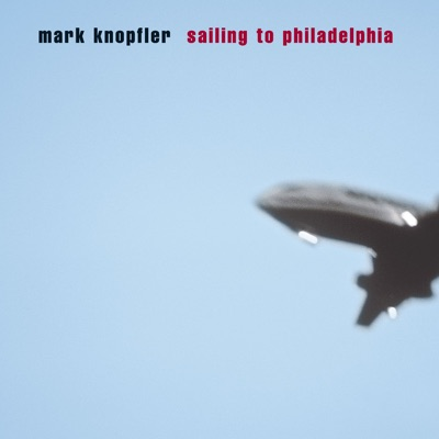 Sailing to Philadelphia - Mark Knopfler