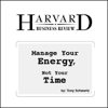 Tony Schwartz - Manage Your Energy, Not Your Time (Unabridged) grafismos