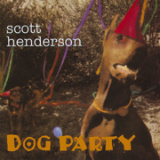 Dog Party - Scott Henderson - Scott Henderson