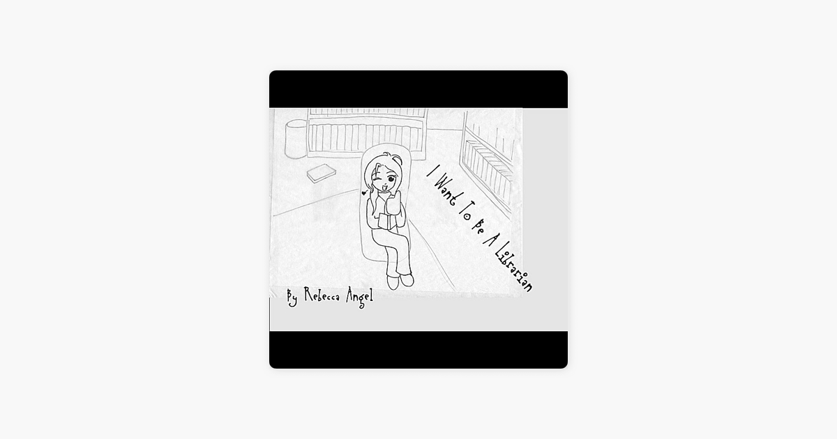 I Want To Be A Librarian Single By Rebecca Angel On Apple Music