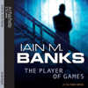 Iain Banks - The Player of Games: Culture Series, Book 2 (Unabridged) artwork