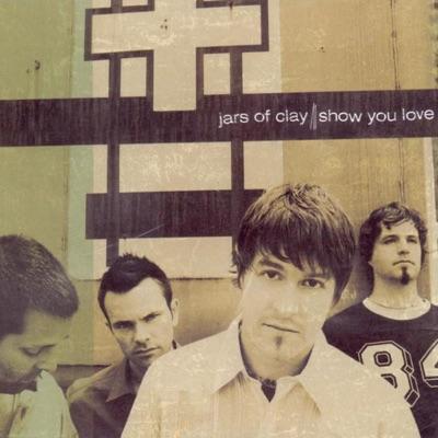 Show You Love - Single - Jars Of Clay