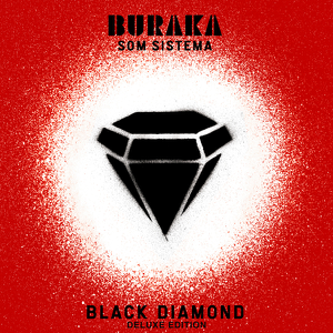 Buraka Som Sistema - Black Diamond (Deluxe Edition)