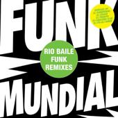 Funk Mundial - The Rio Baile Funk Mixes - EP