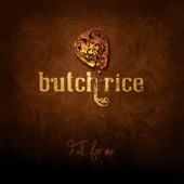 Butch Rice - Fall for Me