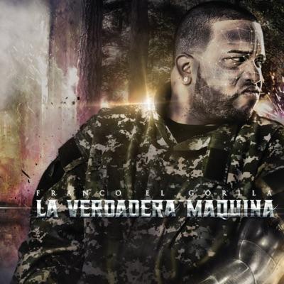 La Verdadera Maquina - Franco El Gorila