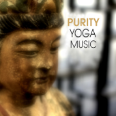 Purity Yoga Music - Music for Yoga Exercises, Yoga Breathing, Yoga Meditation and Yoga Relaxation