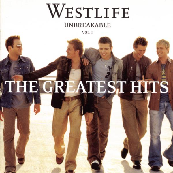 ‎Unbreakable, Vol  1 - The Greatest Hits by Westlife on iTunes