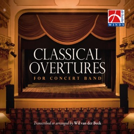 Classical Overtures for Concert Band by The Johan Willem