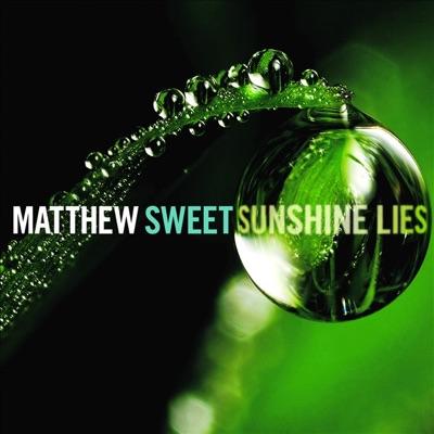 Sunshine Lies (Deluxe Edition) - Matthew Sweet