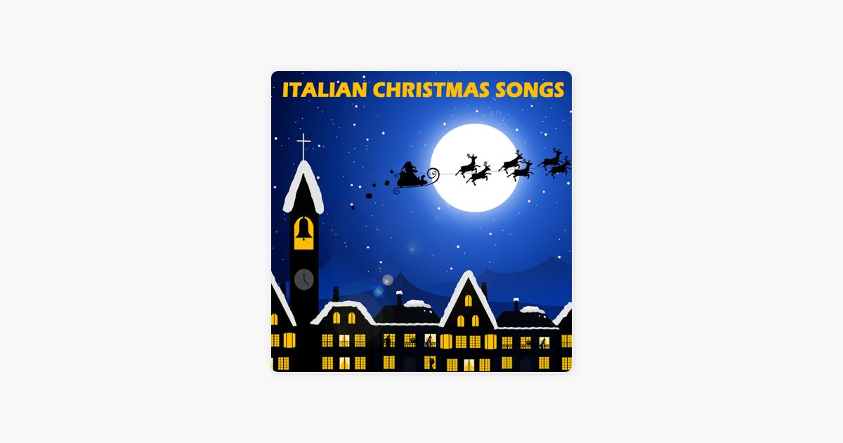 italian christmas songs traditional christmas carols and songs by italian christmas music academy on apple music - Italian Christmas Music