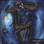 The Rubber Knife Gang - Been Used Again