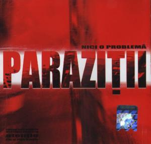 Paraziții - Nici O Problema