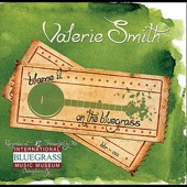 Valerie Smith - Blame it on the Bluegrass