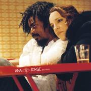 Ana e Jorge (Ao Vivo) - Ana Carolina & Seu Jorge - Ana Carolina & Seu Jorge