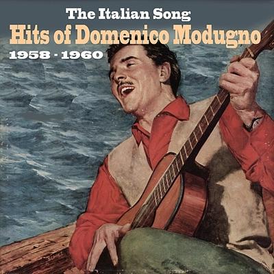The Italian Song: Hits of Domenico Modugno (1958 - 1960) - Domenico Modugno
