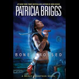 Bone Crossed: Mercy Thompson, Book 4 (Unabridged) audiobook