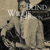 Blind Willie Johnson - Dark Was the Night, Cold Was the Ground