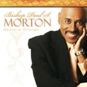 Bishop Paul S. Morton - A Mighty Good Friend