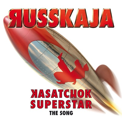 Kasatchok Superstar (The Song) - EP - Russkaja