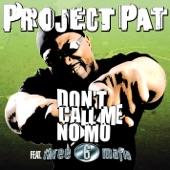 Don't Call Me No Mo (feat. Three 6 Mafia) - Single
