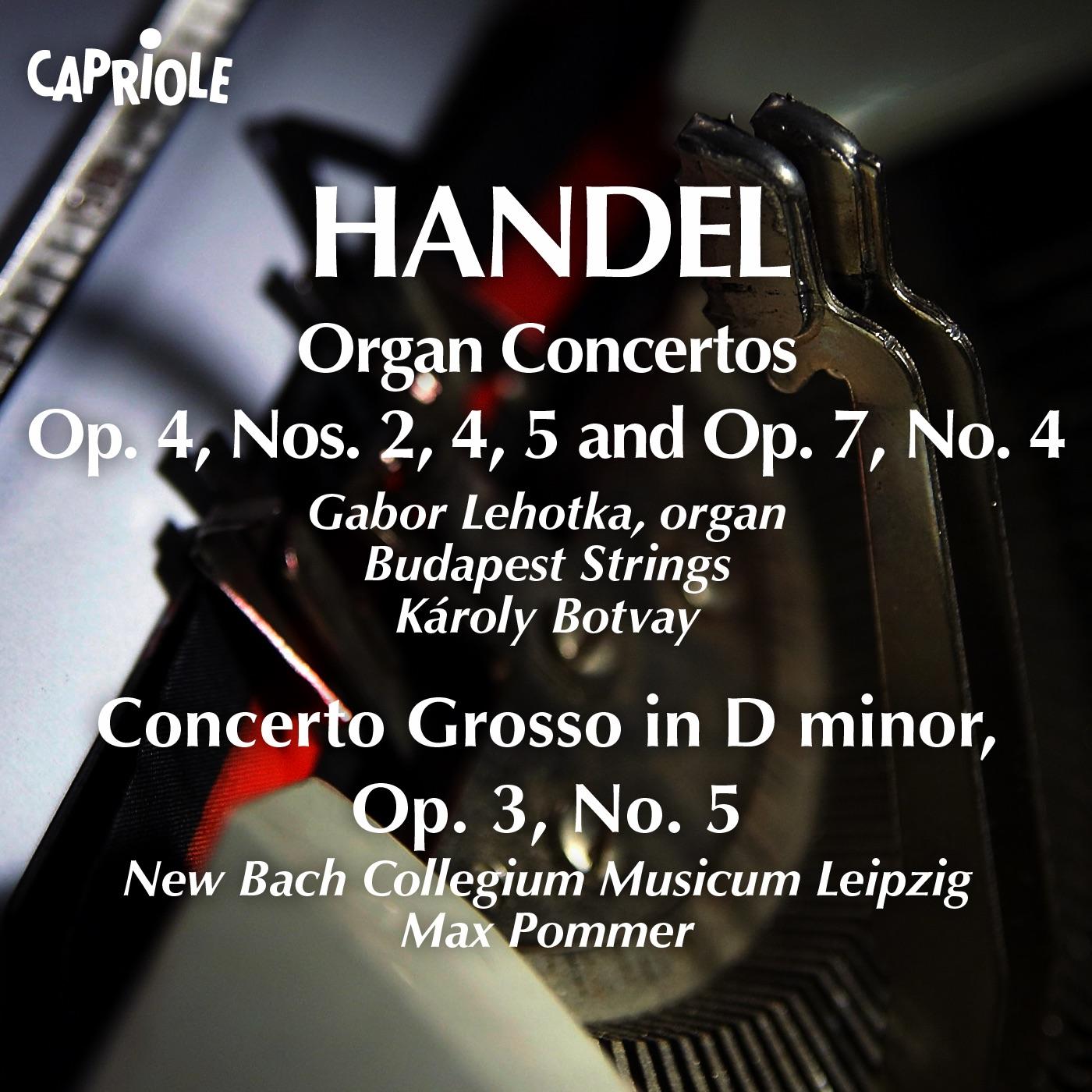Handel, G.F.: Organ Concertos, Op. 4, Nos. 2, 4, 5 and Op. 7, No. 4