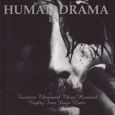 Fourteen Thousand Three Hundred Eighty Four Days Later (Live) - Human Drama