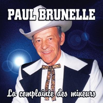 La Complainte Des Mineurs - Paul Brunelle