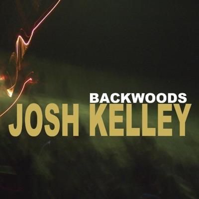 Backwoods Deluxe - Josh Kelley