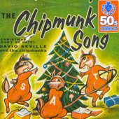 The Chipmunk Song (Digitally Remastered)-David Seville & The Chipmunk