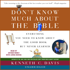 Don't Know Much about the Bible: Everything You Need to Know About the Good Book but Never Learned (Unabridged) audiobook
