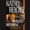 Monday Mourning (Unabridged) - Kathy Reichs