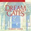 Robert Moss - Dream Gates artwork